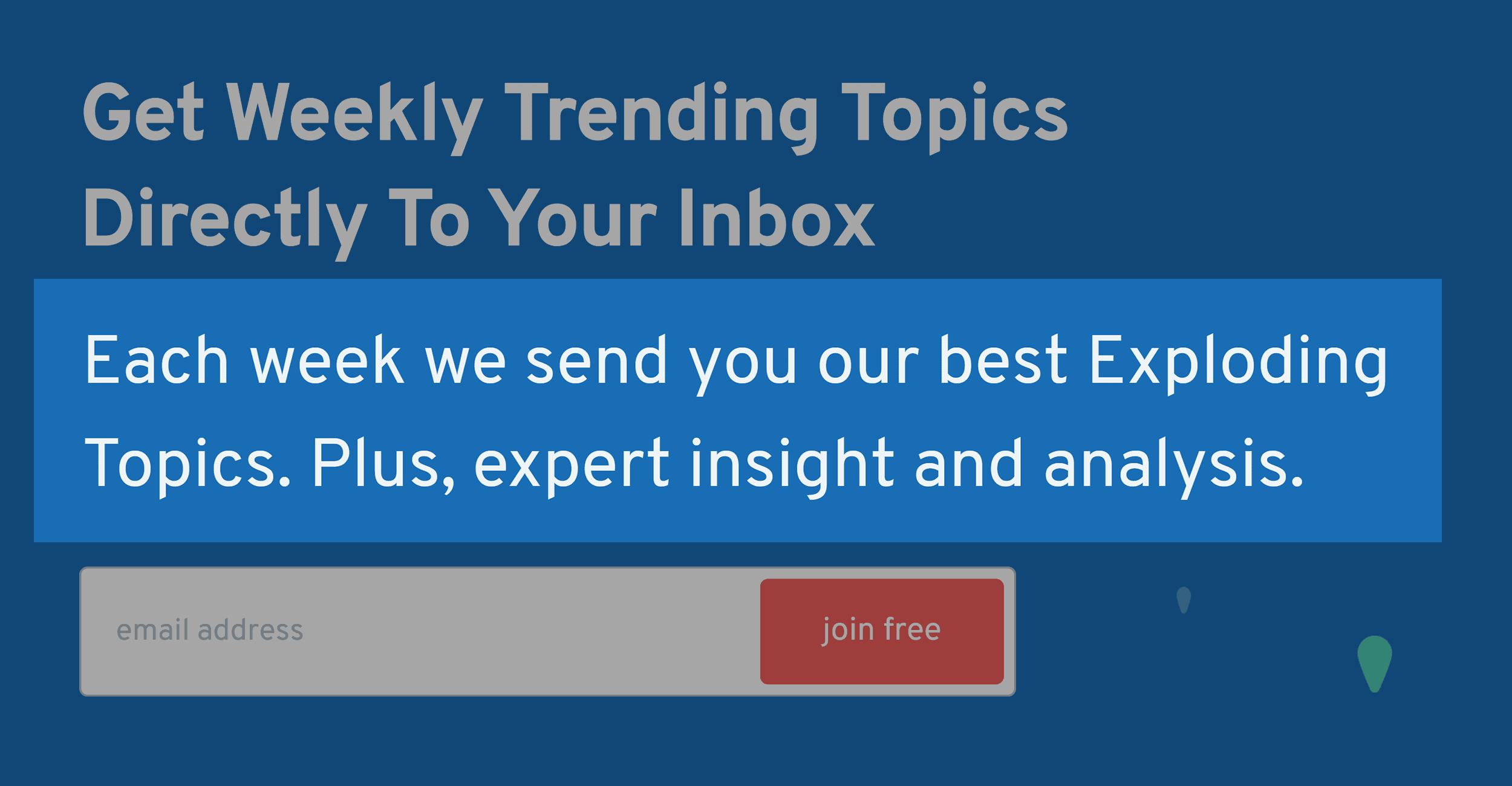 Explodingtopics - Newsletter Signup Subheadline